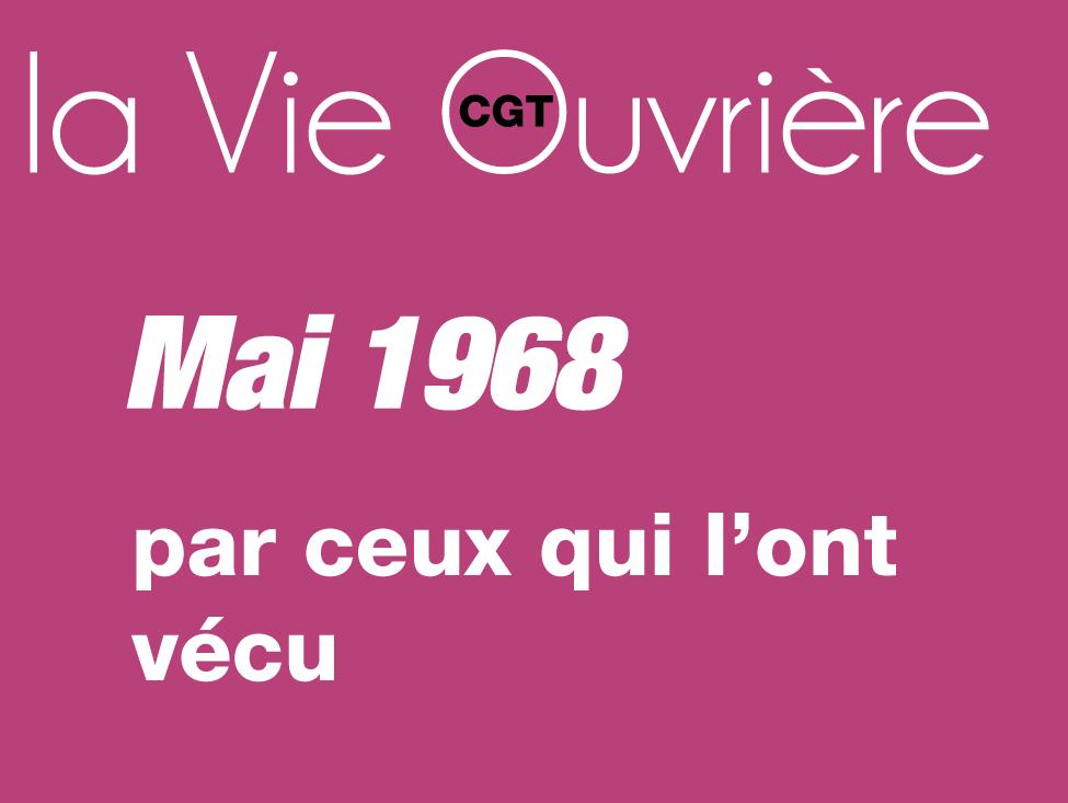Mai 68 par ceux qui l'ont vécu : «Notre grève était dirigée par des femmes »