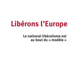 Europe : le ver nationaliste est dans le fruit libéral