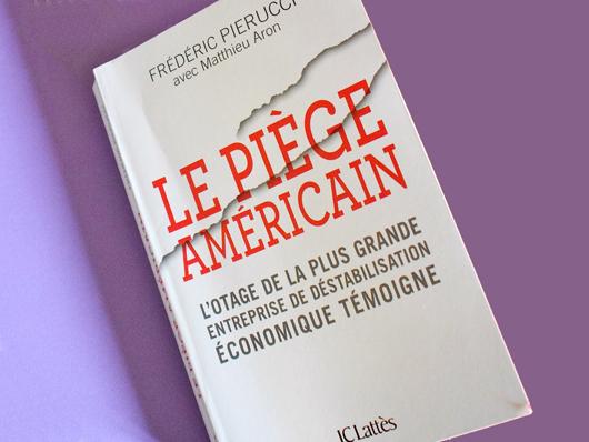 « Le piège américain » : l'extraterritorialité, arme de guerre contre l'industrie européenne